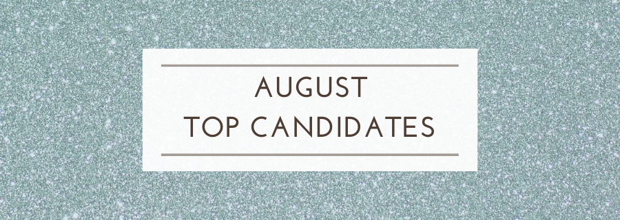 August Top Candidates