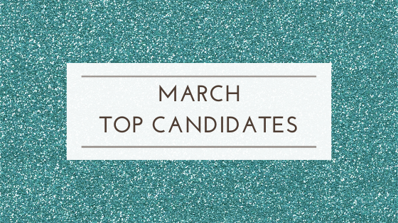 March Top Candidates